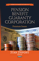 Dupont, Stan - Pension Benefit Guaranty Corporation: Premium Issues (Economic Issues, Problems and Perspectives) - 9781628081077 - V9781628081077