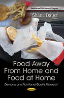 Bauer, Shane - Food Away from Home and Food at Home: Demand and Nutritional Quality Research (Nutrition and Diet Research Progress) - 9781628081220 - V9781628081220