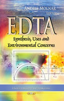 Molnar, Andris - EDTA: Synthesis, Uses and Environmental Concerns (Chemistry Research and Applications) - 9781628081466 - V9781628081466