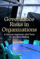 Apreda, Rodolfo - Governance Risks in Organizations: A Clinical Approach With Tools for Decision-making - 9781628083453 - V9781628083453