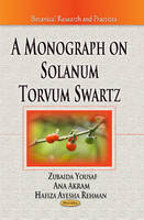Yousaf, Zubaida - A Monograph on Solanum Torvum Swartz (Botanical Research and Practices) - 9781628084214 - V9781628084214