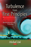 Zak, Michail - Turbulence from First Principles - 9781628084689 - V9781628084689