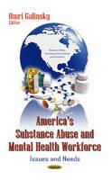GALINSKY O - America's Substance Abuse & Mental Health Workforce - 9781628086348 - V9781628086348