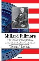 Rowland, Thomas J. - Millard Fillmore - 9781628086676 - V9781628086676