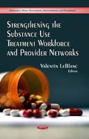 LEBLANC V - Strengthening the Substance Use Treatment Workforce & Provider Networks - 9781628086836 - V9781628086836