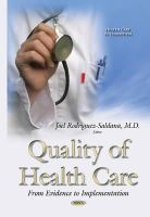Rodriguez-saldana, Joel, M.d. - Quality of Health Management: From Evidence to Implementation (Health Care in Transition) - 9781628087116 - V9781628087116