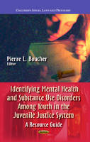BOUCHER P.L. - Identifying Mental Health & Substance Use Disorders Among Youth in the Juvenile Justice System - 9781628087291 - V9781628087291