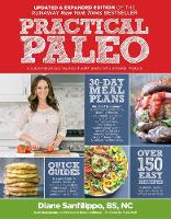 Sanfilippo, Diane - Practical Paleo, 2nd Edition (Updated and Expanded): A Customized Approach to Health and a Whole-Foods Lifestyle - 9781628600001 - V9781628600001