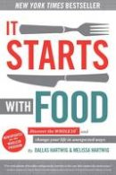 Hartwig, Melissa, Hartwig, Dallas - It Starts With Food: Discover the Whole30 and Change Your Life in Unexpected Ways - 9781628600544 - V9781628600544