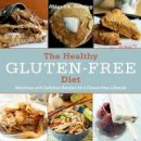 Gehring, Abigail R. - The Healthy Gluten-Free Diet: Nutritious and Delicious Recipes for a Gluten-Free Lifestyle - 9781628737554 - V9781628737554