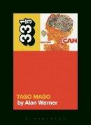 Warner, Alan - Can's Tago Mago (33 1/3) - 9781628921083 - V9781628921083