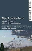 - Alien Imaginations: Science Fiction and Tales of Transnationalism - 9781628921151 - V9781628921151
