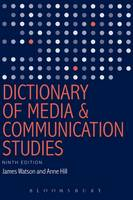 Watson, James, Hill, Anne - Dictionary of Media and Communication Studies - 9781628921489 - V9781628921489