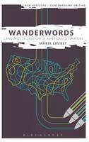 Lauret, Maria - Wanderwords: Language Migration in American Literature (New Horizons in Contemporary Writing) - 9781628921632 - V9781628921632