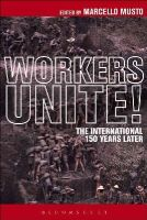 Marcello Musto - The Workers Unite!: The International 150 Years Later - 9781628922431 - V9781628922431