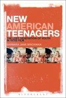 Brickman, Barbara Jane - New American Teenagers - 9781628922783 - V9781628922783