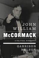 Nelson, Garrison - John William McCormack: A Political Biography - 9781628925166 - V9781628925166
