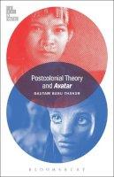 Basu Thakur, Gautam - Postcolonial Theory and Avatar - 9781628925630 - V9781628925630