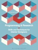 Botti-Salitsky, Rosemary - Programming and Research: Skills and Techniques for Interior Designers - 9781628929546 - V9781628929546