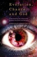 Sweetman, Brendan - Evolution, Chance, and God - 9781628929843 - V9781628929843