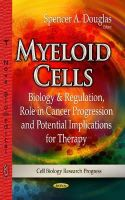 DOUGLAS, SPENCER A - Myeloid Cells - 9781629480466 - V9781629480466