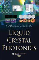 Chigrinov, Vladimir G. - Liquid Crystal Photonics (Engineering Tools, Techniques and Tables) - 9781629483153 - V9781629483153