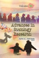JAWORSKI J.A. - ADVANCES IN SOCIOLOGY RES V14 - 9781629483757 - V9781629483757
