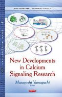Yamaguchi, Masayoshi - New Developments in Calcium Signaling Research (New Developments in Medical Research) - 9781629486017 - V9781629486017