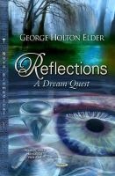 HOLTON ELDER G - Reflections: A Dream Quest (Neuroscience Research Progress) - 9781629486215 - V9781629486215