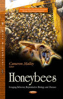 MALLOY C - Honeybees: Foraging Behavior, Reproductive Biology and Diseases (Insects and Other Terrestrial Arthropods: Biology, Chemistry and Behavior) - 9781629486604 - V9781629486604