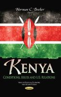 Becker, Norman C - Kenya: Conditions, Issues and U.s. Relations (African Political, Economic, and Security Issues) - 9781629487038 - V9781629487038