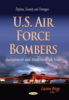 Briggs, Gustavo - U.S. Air Force Bombers: Sustainment and Modernization Issues (Defense, Security and Strategies) - 9781629487724 - V9781629487724