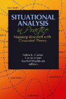 - Situational Analysis in Practice: Mapping Research with Grounded Theory - 9781629581071 - V9781629581071