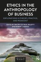 - Ethics in the Anthropology of Business: Explorations in Theory, Practice, and Pedagogy (Anthropology & Business) - 9781629585277 - V9781629585277