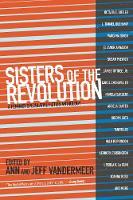 Ann VanderMeer, Jeff VanderMeer - Sisters of the Revolution: A Feminist Speculative Fiction Anthology - 9781629630359 - V9781629630359