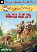 Stilton, Geronimo - Geronimo Stilton #15: All for Stilton and Stilton for All (Geronimo Stilton Graphic Novels) - 9781629911496 - V9781629911496