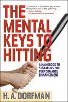 Dorfman, H.A. - The Mental Keys to Hitting: A Handbook of Strategies for Performance Enhancement - 9781630761868 - V9781630761868