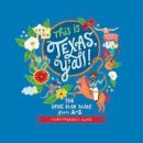 Blaise, Misha - This is Texas, Y'All!: The Lone Star State from A to Z - 9781630763114 - V9781630763114