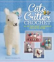 Oomachi, Maki - Cute Critter Crochet: 30 Adorable Patterns - 9781631060021 - V9781631060021