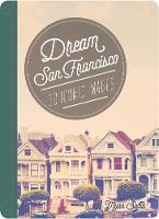 - Dream San Francisco: 30 Iconic Images (Dream City) - 9781631061189 - V9781631061189