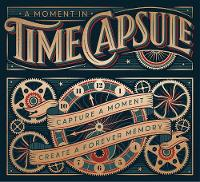 Briday, Editors of - A Moment in Time Capsule: Capture a Moment, Create a Forever Memory (Capture the Past to Create a Forever Memory) - 9781631062957 - V9781631062957
