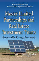 HESLIN J - Master Limited Partnerships and Real Estate Investment Trusts: Renewable Energy Proposals (Renewable Energy: Research, Development and Policies) - 9781631170126 - V9781631170126