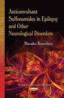 Kinoshita, Masako - Anticonvulsant Sulfonamides in Epilepsy and Other Neurological Disorders (Neuroscience Research Progress) - 9781631170874 - V9781631170874