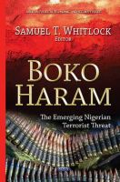 Samuel T. Whitlock - Boko Haram: The Emerging Nigerian Terrorist Threat (African Political, Economic, and Security Issues) - 9781631171055 - V9781631171055