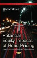 Boles, Raquel - Potential Equity Impacts of Road Pricing: Guidance for State, Regional, and Local Governments (Government Procedures and Operations) - 9781631171116 - V9781631171116