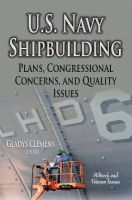 Clemens, Gladys - U.S. Navy Shipbuilding: Plans, Congressional Concerns, and Quality Issues (Military and Veteran Issues) - 9781631171130 - V9781631171130