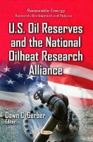 DAWN C. GERBER - U.S. Oil Reserves and the National Oilheat Research Alliance (Renewable Energy: Research, Development and Policies) - 9781631171994 - V9781631171994
