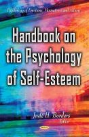 JUDE H. BORDERS - Handbook on the Psychology of Self-Esteem (Psychology of Emotions, Motivations and Actions) - 9781631172250 - V9781631172250