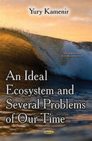 Kamenir, Yury - An Ideal Ecosystem and Several Problems of Our Time (Environmental Research Advances) - 9781631173004 - V9781631173004