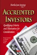 JENNINGS  MARTH - Accredited Investors: Qualifying Criteria and Alternatives for Consideration (Business Economics in a Rapidly-Changing World) - 9781631173233 - V9781631173233
